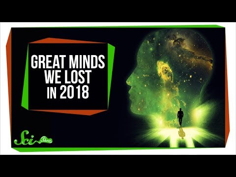 3 Great Minds We Lost in 2018