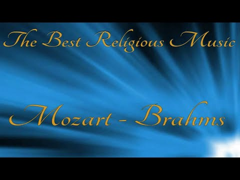 The Best Religious Music: Mozart - Brahms