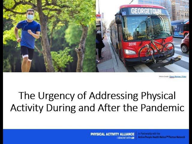 The Urgency of Addressing Physical Activity During and After the Pandemic