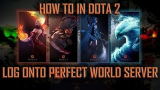 How to in Dota 2: Log onto the Perfect World Server