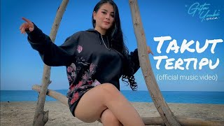 Gita Youbi - Takut Tertipu (Official Music Video)