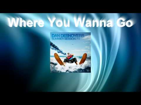 Daniel Desnoyers Summer Session 11 - Where You Wanna Go