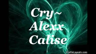 Cry~Alexx Calise