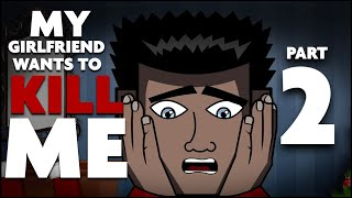 My Girlfriend Wants to Kill Me | EPISODE TWO | A Horror Series Animated