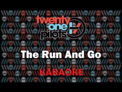 Twenty One Pilots - The Run And Go (Karaoke)