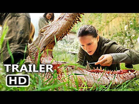 ANNIHILATION Official Trailer (2018) Natalie Portman Adventure Movie HD