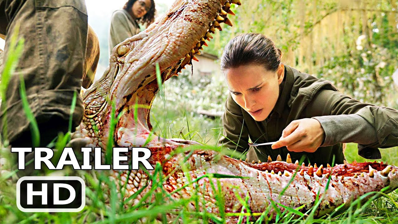 Annihilation Official Trailer 2018 Natalie Portman Adventure Movie Hd