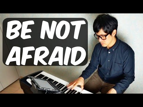 Be Not Afraid - Bob Dufford -PianoCoversPPIA