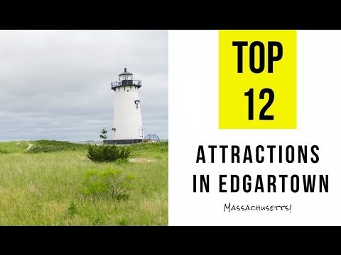 Top 12  Best Tourist Attractions in Edgartown - Massachusetts