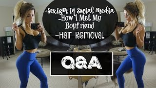 Sexism/Assumptions in Social Media, How I Met My Boyfriend, Hair Removal, and More | Q&A