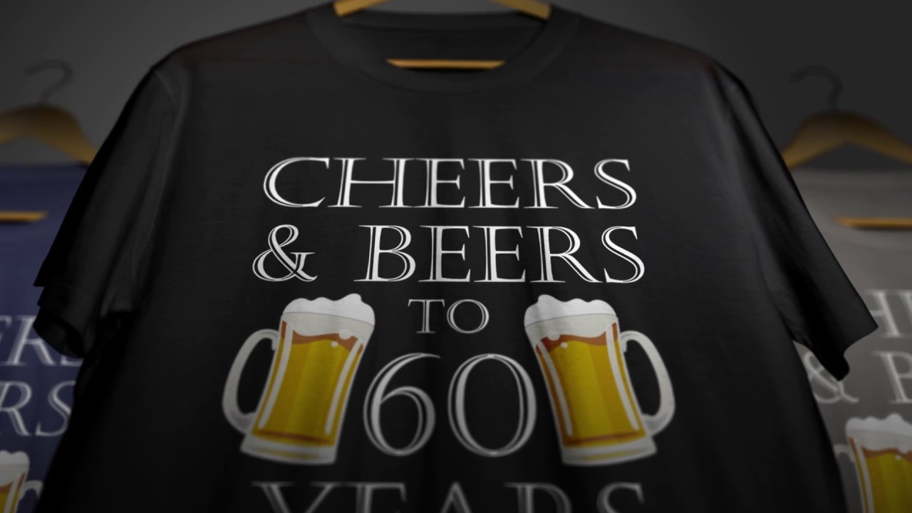 Cheers And Beers To 60 Years Shirt
