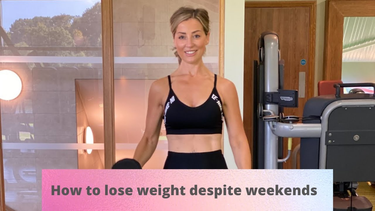 How to still lose weight despite the weekends!!