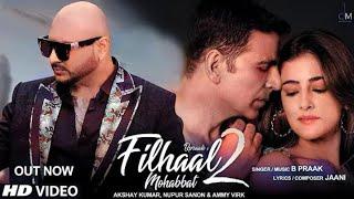 Filhaal2 Mohabbat Akshay Kumar Ft Nupur Sanon Ammy Virk B Praak Jaani Arvindr Khaira  JAANI777