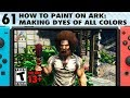 61: How To Paint On Ark: How To Make Dyes On Ark Switch Of All Colors- The Ark Switch Survival Guide
