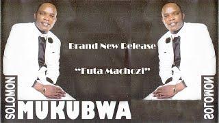 Solomon Mukubwa Futa Machozi Brand New Release 2017