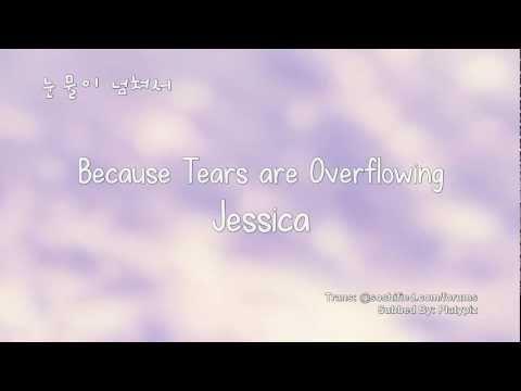 Jessica- 눈물이 넘쳐서 (Because Tears are Overflowing) lyrics [Eng. | Rom. | Han.]
