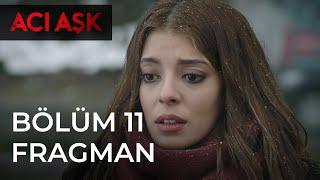 Acı Aşk - 11. Bölüm 2. Fragman