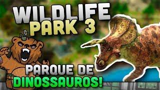 Um parque de dinos! - Wildlife Park 3 #01 Dino Invasion Gameplay Português PT-BR