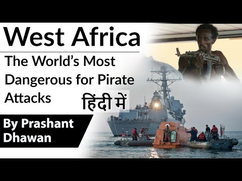 West Africa The World's Most Dangerous Country for Pirate Attacks Current Affairs 2019