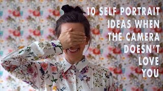10 Self portrait ideas when the camera doesn