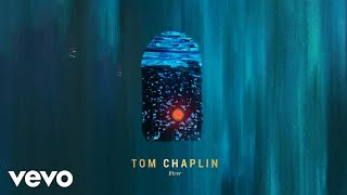 Tom Chaplin - The Tale of River