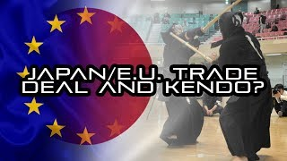 [KENDO RANT] - Japan/EU Trade Deal and Kendo? Speed for Kirikaeshi in ...