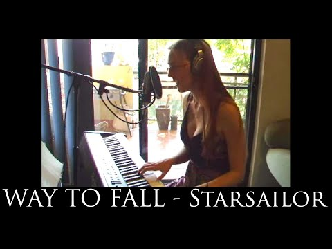Way To Fall - ☆ StarSailor ☆ - Piano And Vocal Cover