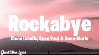 Clean Bandit - Rockabye (lyrics) / Great Vibes Lyrics