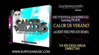 Kike Puentes & Javi Rodriguez ft. Pilson - Calor de Verano (Albert Fdez Private Remix 2013)