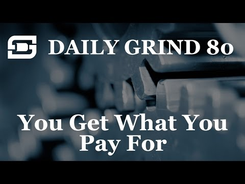 Deepwater Subsea | Daily Grind # 80 - You Get What You Pay For!