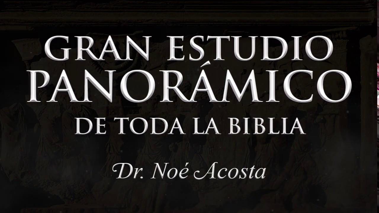 Gran Estudio Panorámico de toda la Biblia, Dr. Noé Acosta- video promocional