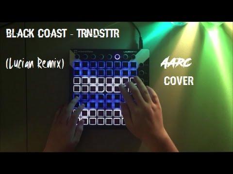 Black Coast  TRNDSTTR Lucian Remix  Aarc Launchpad
