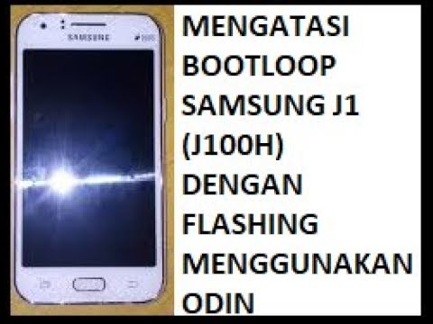 Cara Mengatasi Hp Samsung J1 J100h Bootloop Flashing Youtube