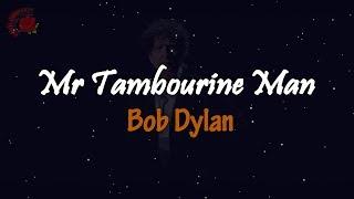 Bob Dylan - Mr. Tambourine Man │ LIRIK TERJEMAHAN