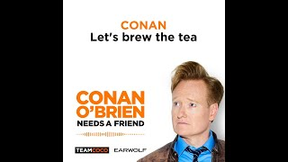 "Conan & Sona ""Brew The Tea"" About Producer Matt Gourley - ""Conan O'Brien Needs A Friend"""