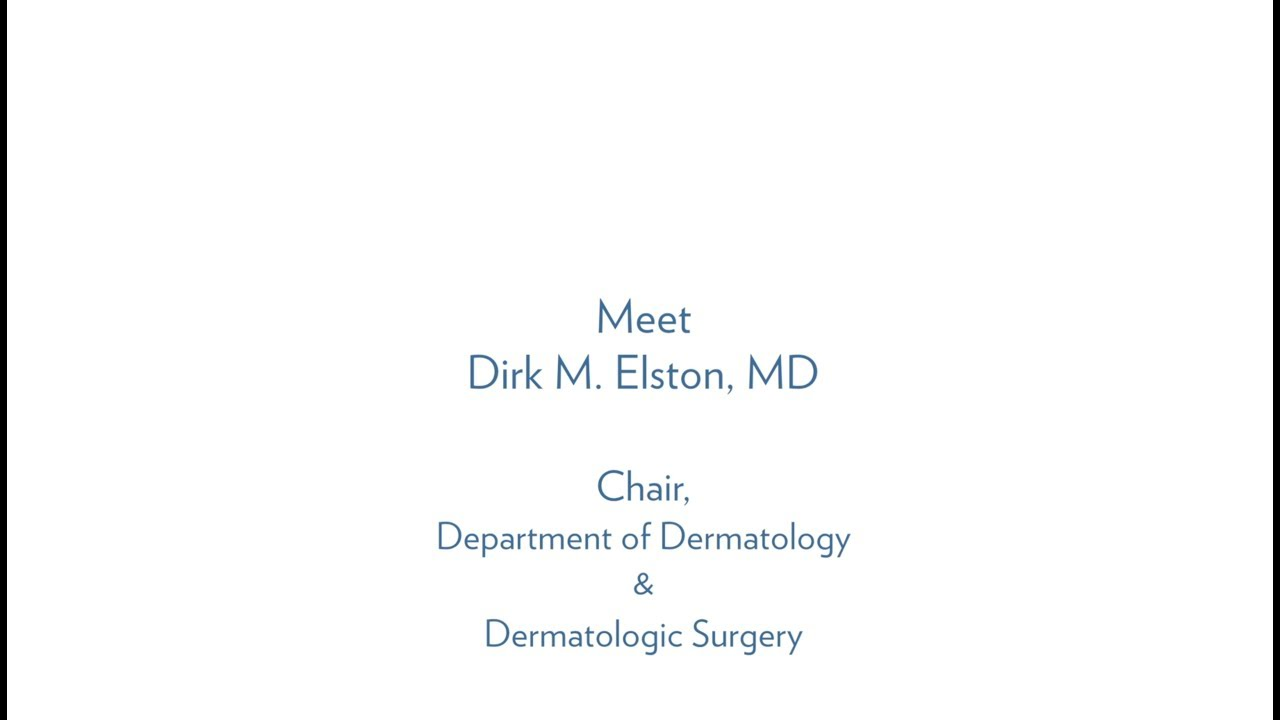 Dirk M  Elston, MD, Chair, Department of Dermatology & Dermatologic Surgery  - MUSC Health
