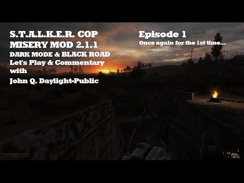 S.T.A.L.K.E.R. COP - Misery Mod 2.1.1 - Dark Mode & Black Road Episode 01