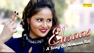 Ehsaas Teaser | Armaan Raj , Mayra Singh Rajpoot & Mr Kaaji, Kajal Gupta | New Hindi Song 2018