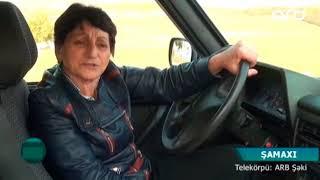 Şamaxının 67 yaşlı ilk qadın sürücüsü - ARB TV