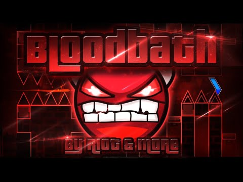 Geometry Dash - Bloodbath 100% GAMEPLAY Online (Riot & more) EXTREME DEMON