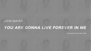 Baixar John Mayer - You Are Gonna Live Forever In Me (Subtitulada en Español)