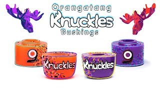 NEW ORANGATANG KNUCKLES! | Bushing Broadcast