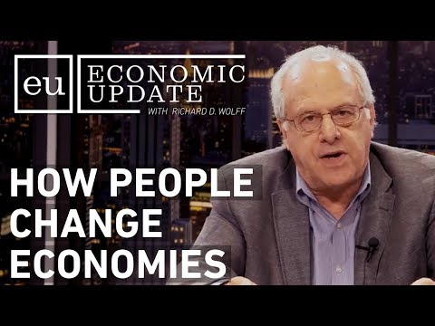 Economic Update:  How People Change Economies