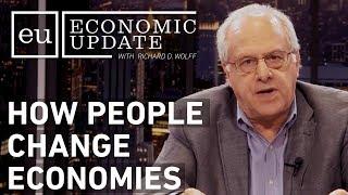 Economic Update:  How People Change Economies