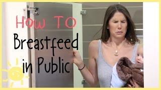 HOW TO Breastfeed in Public