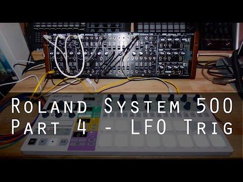 Roland System-500 part 4 - LFO Triggering
