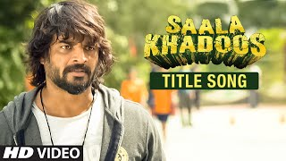 SAALA KHADOOS Title Song (Video) | R. Madhavan, Ritika Singh