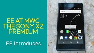 EE at MWC 2017: The First Look at the Sony Xperia XZ Premium