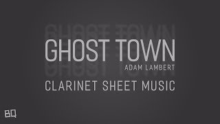 Ghost Town - Adam Lambert | Clarinet Sheet Music