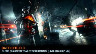 "BF3 Music: ""Close Quarters"" Soundtrack (Ripped Trailer Music)"